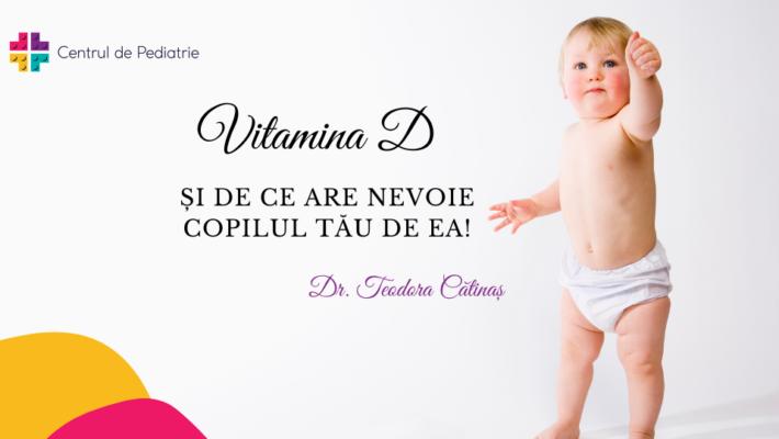 Vitamina D și de ce are nevoie copilul de ea